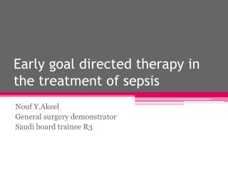 Early goal directed therapy in the treatment of sepsis