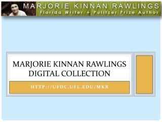 Marjorie Kinnan Rawlings  Digital  Collection