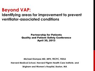 Beyond VAP:   Identifying areas for improvement to prevent ventilator-associated conditions