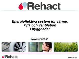 Energieffektiva system för värme, kyla och  ventilation  i byggnader rehact.se