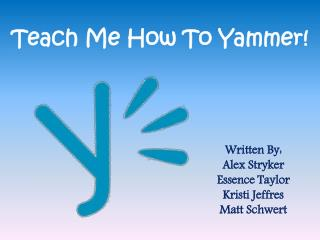 Teach Me How To Yammer!