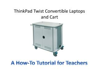 ThinkPad Twist Convertible Laptops  and Cart