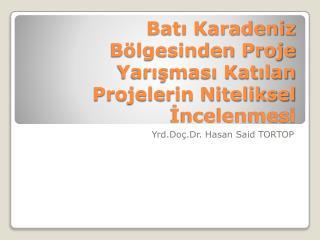 Batı Karadeniz Bölgesinden Proje Yarışması Katılan Projelerin Niteliksel İncelenmesi
