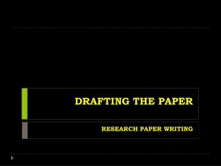 DRAFTING THE PAPER
