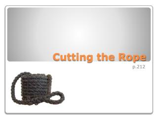 Cutting the Rope