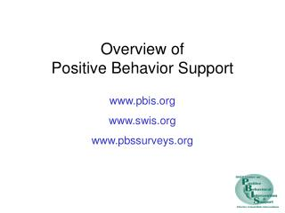 Overview of  Positive Behavior Support