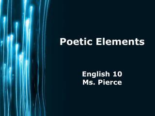 Poetic Elements English 10 Ms. Pierce