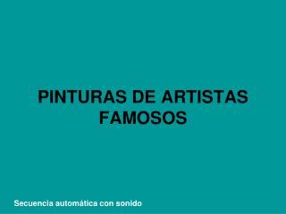 PINTURAS DE ARTISTAS FAMOSOS