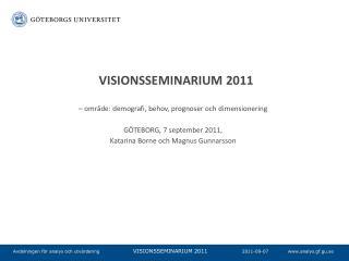 Visionsseminarium  2011