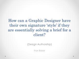 (Design Authorship) Fran Baker
