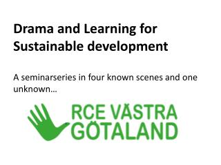 Drama and Learning for  Sustainable development
