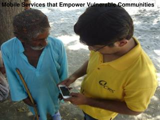 Mobile Services that Empower Vulnerable Communities