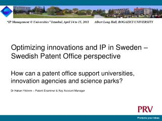 Optimizing innovations and IP in Sweden –  Swedish Patent Office perspective
