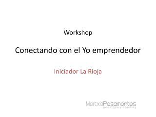 Workshop Conectando con el Yo emprendedor