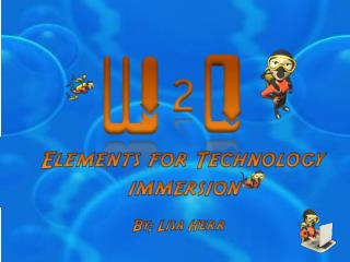 Elements for Technology immersion