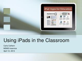 Using  iPads  in the Classroom