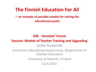 The Finnish Education For All -  an example of possible models for solving the educational puzzle