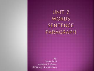 UNIT 2 WORDS SENTENCE PARAGRAPH