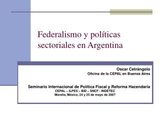 Federalismo y pol ticas sectoriales en Argentina