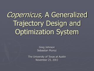 Copernicus, A Generalized Trajectory Design and Optimization System