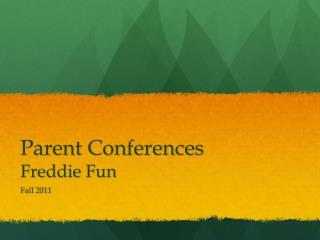 Parent Conferences Freddie Fun