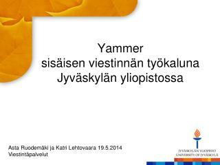 Yammer sisäisen viestinnän työkaluna Jyväskylän yliopistossa