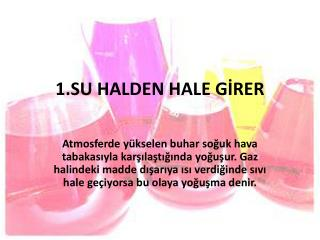 1.SU HALDEN HALE GİRER