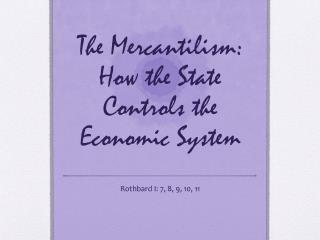 The Mercantilism:  How the State Controls the Economic System