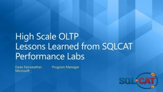High Scale OLTP Lessons Learned from SQLCAT Performance Labs