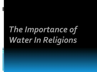 The Importance  of  Water In Religions