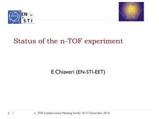Status of the  n -TOF experiment