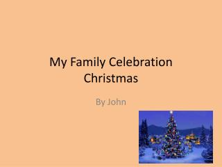 My Family Celebration  Christmas