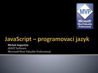 JavaScript  – programovací jazyk