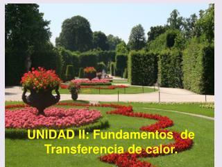 UNIDAD II: Fundamentos  de Transferencia de calor.