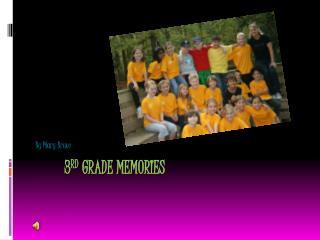 3 rd  Grade Memories