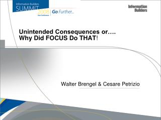 Unintended Consequences or . Why Did FOCUS Do THAT