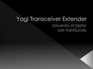 Yagi Transceiver Extender