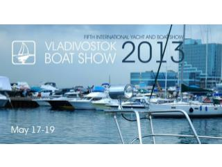 About Show « Vladivostok Boat Show  2013 »  is :