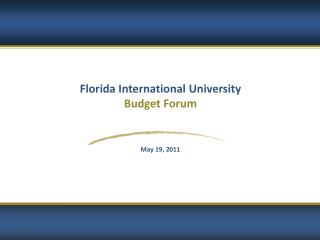 Florida  International University Budget Forum May 19, 2011