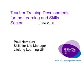 Paul Hambley Skills for Life Manager Lifelong Learning UK