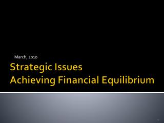 Strategic Issues Achieving Financial Equilibrium