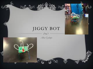 Jiggy Bot