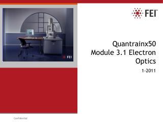 Quantrainx50   Module 3.1 Electron Optics
