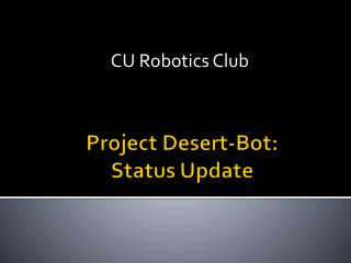Project Desert- Bot : Status Update