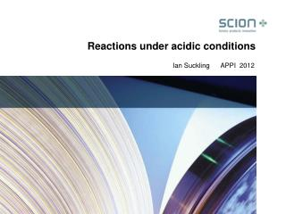 Reactions under acidic conditions