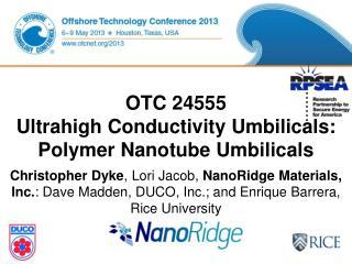 OTC 24555 Ultrahigh Conductivity Umbilicals: Polymer Nanotube Umbilicals
