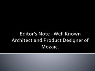 Editor's Note-Well Known Architect and Product Designer of M