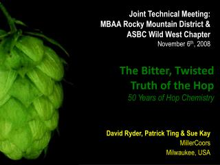 The Bitter, Twisted  Truth of the Hop  50 Years of Hop Chemistry