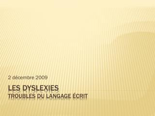 Les  DYSLEXIEs Troubles du langage écrit