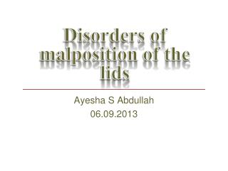 Disorders of  malposition  of the lids